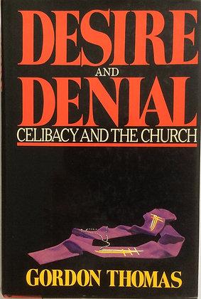Desire and Denial   By Gordon Thomas