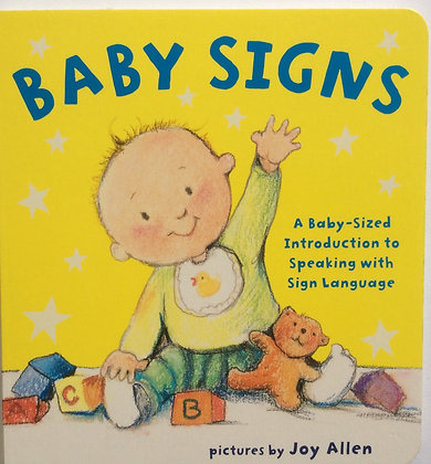 Baby Signs; An intro to Speaking with Sign Language   by Joy Allen
