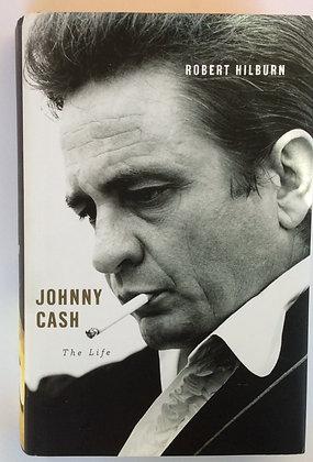 Johnny Cash; The Life    by Robert Hilburn