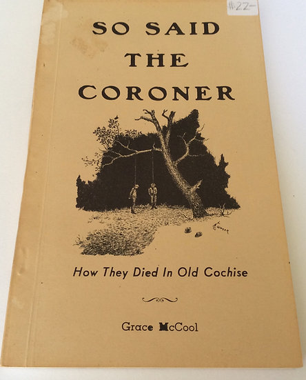 So Said the Coroner; How They Died in Old Cochise