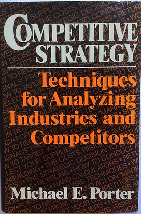 Competitive Strategy;Techniques for Analyzing Industries and Competitors