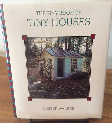 Tiny Book of Tiny Houses by Lester Walker