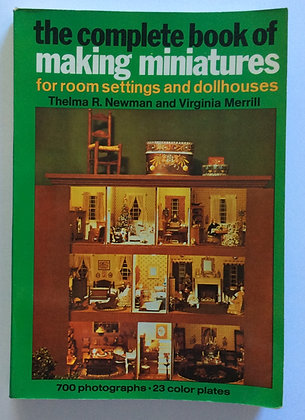 Complete Book of Making Miniatures  by Thelma Newman