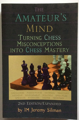 The Amateur's Mind; Turning Chess Misconceptions into Chess Mastery