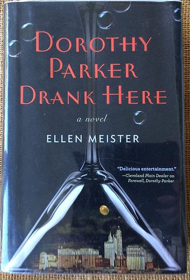 Dorothy Parker Drank Here   by  Ellen Meister