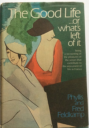 The Good Life ..or What's Left of It   by Phyllis&Fred Feldkamp