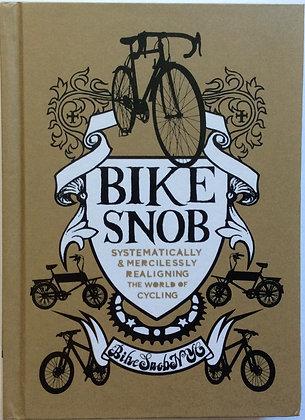 Bike Snob   by Eben Weiss