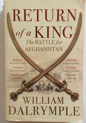 The Return of A King; the Battle for Afghanistan