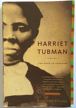 Harriet Tubman;The Road to Freedom  by Catherine Clinton