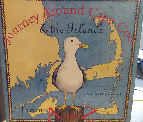 Journey Around Cape Cod & the Islands From A-Z  By Martha Zschock