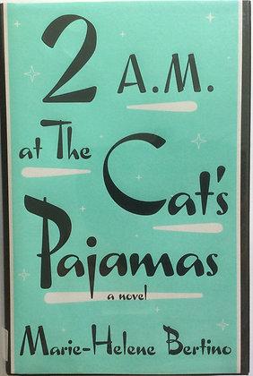 2 a.m. at The Cat's Pajamas   by Marie-Helene Bertino