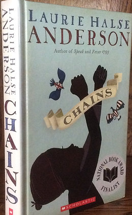 Chains (The Seeds of America Trilogy) by Laurie Halse Anderson