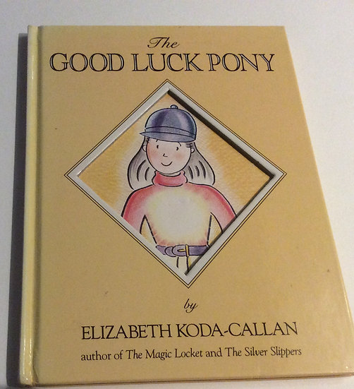 The Good Luck Pony  by Elizabeth Koda-Callan