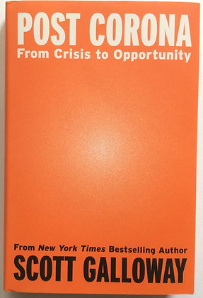 Post Corona; From Crisis to Opportunity    by Scott Galloway