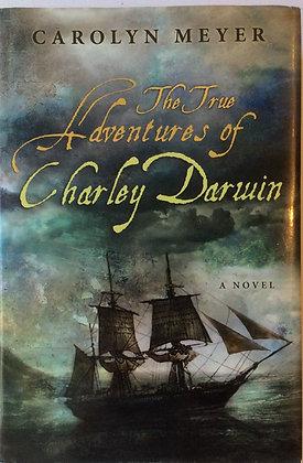 True Adventures of Charley Darwin   By Carolyn Meyer