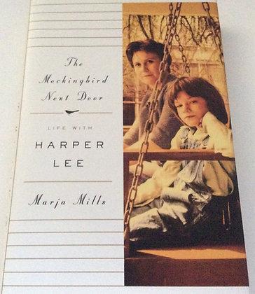 The Mockingbird Next Door; Life With Harper Lee