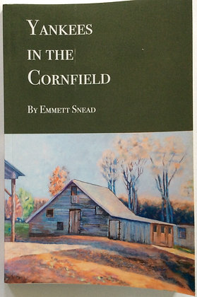 Yankees in the Cornfield   by Emmett Snead