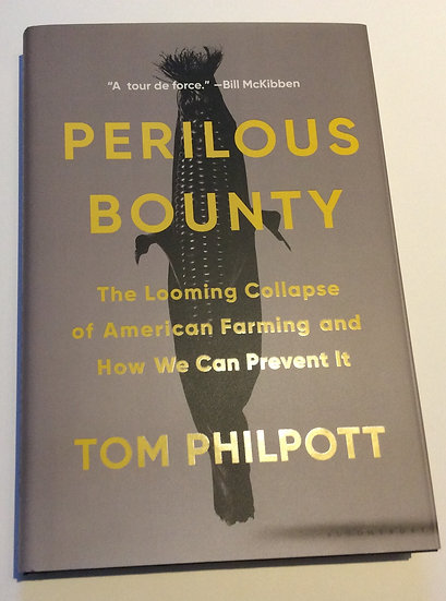 Perilous Bounty    by Tom Philpott