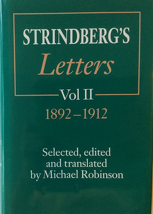 Strindberg's Letters Vol 2. 1892-1912  Edited by Michael Robinson