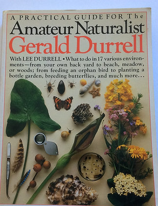 Practical Guide for the Amateur Naturalist   by Gerald Durrell