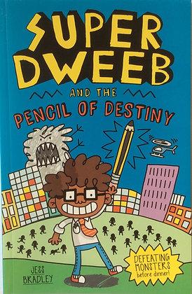 Super Dweeb and Pencil of Destiny   by Jess Bradley