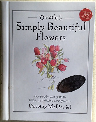 Simply Beautiful Flowers   by Dorothy McDaniel