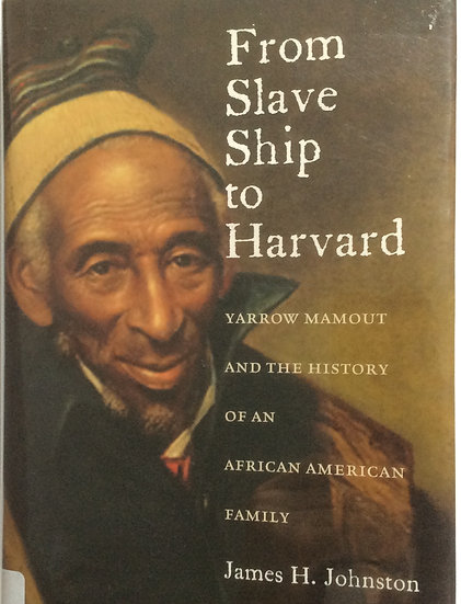 From Slave Ship to Harvard by James H. Johnston
