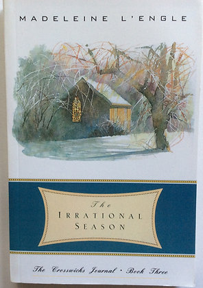 The Irrational Season; Book Three of Crosswicks Journal  by Madeleine L'Engle