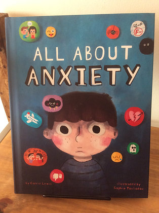 All About Anxiety  by Carrie Lewis
