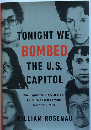 Tonight We Bombed the U.S. Capital  by William Rosenau