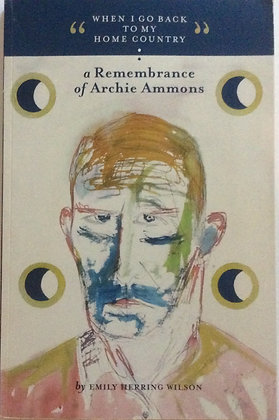 A Remembrance of Archie Ammons   by Emily H. Wilson