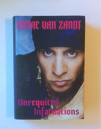 Unrequited Infatuations   By Stevie Van Zandt