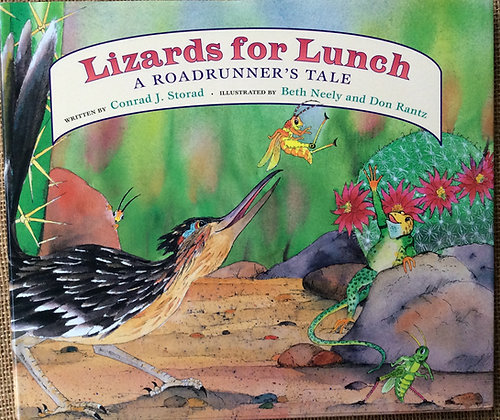 Lizards for Lunch; A Roadrunner's Tale  by Conrad Storad