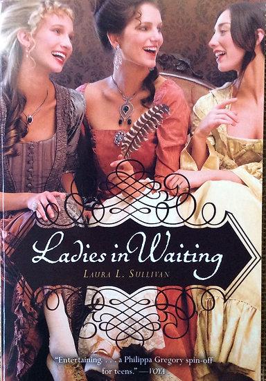 Ladies iin Waiting   by Laura Sullivan