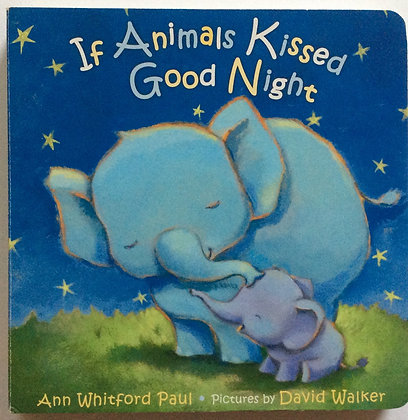 If Animals Kissed Good Night    by Ann W. Paul
