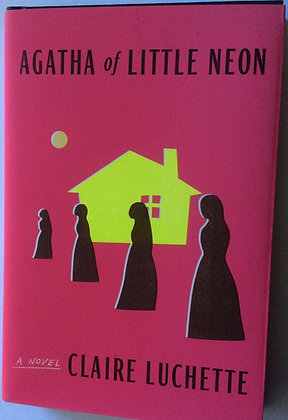Agatha of Little Neon   By Claire Luchette