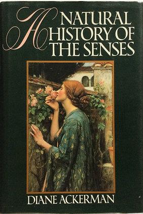 Natural History of The Senses    by Diane Ackerman