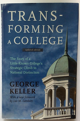 Transforming a College    by George Keller