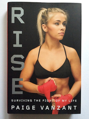 Rise; Surviving the Fight of My Life         by Paige Vanzant
