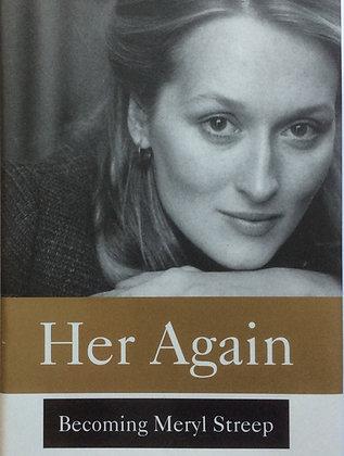 Her Again; Becoming Meryl Streep   by Michael Schulman