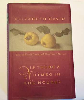 Is There Any Nutmeg in the House? by Elizabeth David