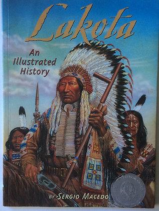 Lakota; An Illustrated History   by Sergio Macedo