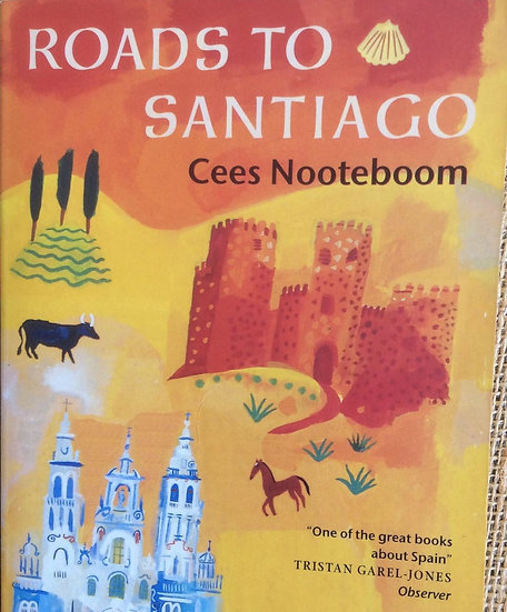 Roads To Santiago by Cees Nooteboom