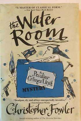 The Water Room; A Peculiar Crimes Unit   By Christopher Fowler