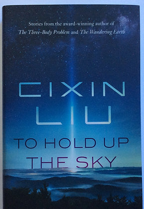 To Hold Up the Sky   by Cixin Liu