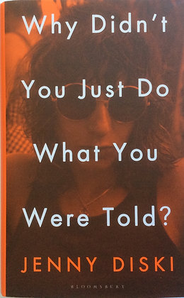 Why Didn't You Just Do What You Were Told   by Jenny Diski