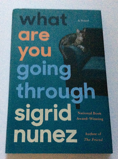 What Are You GoingThrough   by Sigrid Nunez