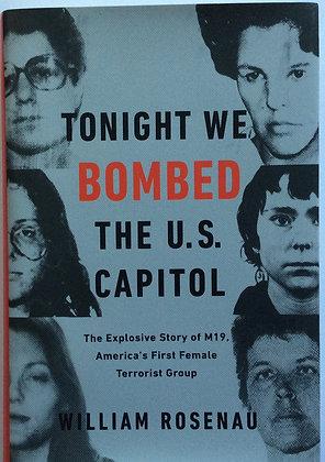 Tonight We Bombed the U.S. Capital     by William Rosenau