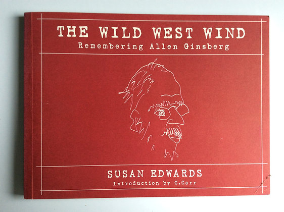 The Wild West Wind; Remembering Allen Ginsberg  by Susan Edwards