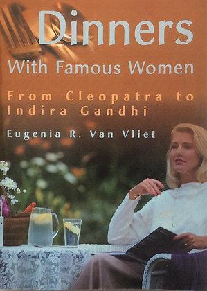 Dinners with Famous Women    by Eugenia Van Vliet